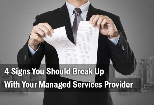 4_Signs_You_Should_Break_Up_With_Your_Managed_Services_Provider.jpg